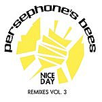 Persephone's Bees Nice Day (Remix 2 Pak)