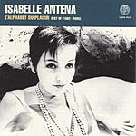 Isabelle Antena L'alphabet Du Plaisir (Best Of 1982-2005)