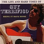 Matt Murphy The Life And Hard Times Of Guy Terrifico: Bring It Back Home