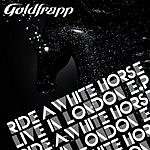 Goldfrapp Ride A White Horse - Live In London EP