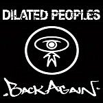 Dilated Peoples Back Again (Single)