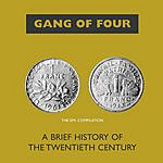 Gang Of Four A Brief History Of The 20th Century