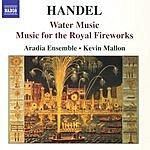 Aradia Ensemble Water Music/Music For The Royal Fireworks