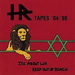 H.R. H.R. Tapes '84-'86: It's About Love / Keep Out Of Reach