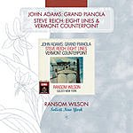 Ransom Wilson Grand Pianola Music/Eight Lines/Vermont Counterpoint