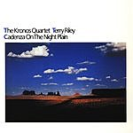 The Kronos Quartet & Terry Riley Cadenza On The Night Plain