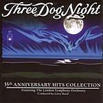 Three Dog Night 35th Anniversary Hits Collection