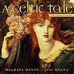 Mychael Danna A Celtic Tale: The Legend Of Deirdre