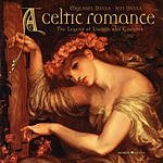 Mychael Danna A Celtic Romance: The Legend Of Lladain And Curithur