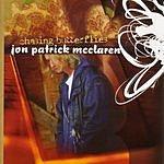 Jon Patrick McClaren Chasing Butterflies