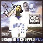 DJ Black Dragged & Chopped Pt.5 (Parental Advisory)