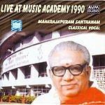 Maharajapuram Santhanam Live At Music Academy 1990 - Maharajapuram Santhanam