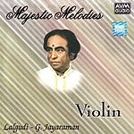 Lalgudi G. Jayaraman Majestic Melodies