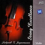 Lalgudi G. Jayaraman String Excellence