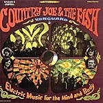 Country Joe & The Fish Electric Music For The Mind And Body
