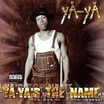 Ya-Ya Ya-Ya's The Name (Parental Advisory)