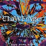 Clawfinger Deaf Dumb Blind