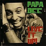 Papa Dee Live It Up!