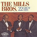 The Mills Brothers 22 Greatest Hits