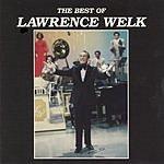 Lawrence Welk The Best Of Lawrence Welk