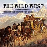 City Of Prague Philharmonic Orchestra The Wild West: Essential Western Film Music Collection