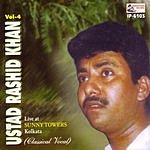 Ustad Rashid Khan Live At Sunny Towers, Vol.4
