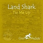 Landshark Tie Me Up (3 Track Single)