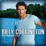 Billy Currington Doin' Somethin' Right