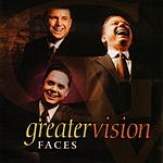 Greater Vision Faces