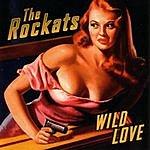 The Rockats Wild Love