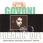 Dino Govoni Breakin' Out