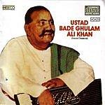 Bade Ghulam Ali Khan Classical Vocal: Ustad Bade Ghulam Ali Khan