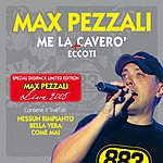 Max Pezzali/883 Me La Caverò