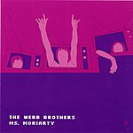The Webb Brothers Ms. Moriarty (Single)