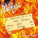 The Darkness One Way Ticket/Grief Hammer