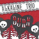 Alkaline Trio Burn (Single)