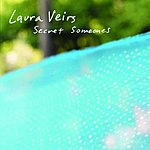 Laura Veirs Secret Someones/Heart Of 17