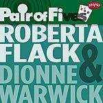 Roberta Flack Pair Of Fives: Roberta Flack/Dionne Warwick