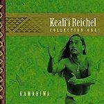 Keali'i Reichel Kamahiwa: The Keali'i Reichel Collection