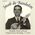Jacob Do Bandolim Mandolin Master Of Brazil: Original Classic Recordings, Vol.2