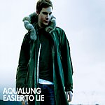 Aqualung Easier To Lie, Pt.2 (Single)