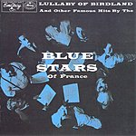 The Blue Stars Of France Lullaby Of Birdland
