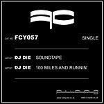 Die 100 Miles & Runnin/Sound Tape