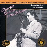 Charlie Barnet & His Orchestra Drop Me Off In Harlem
