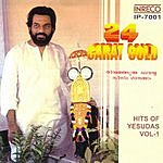 K.J. Yesudas 24 Carat Gold Hits Of K.J.Yesudas, Vol.1