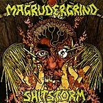 Magrudergrind Split: Magrudergrind & Shitstorm (Parental Advisory)