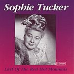 Sophie Tucker Last Of The Red Hot Mommas