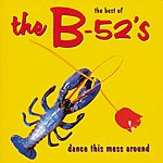 The B-52's Dance This Mess Around