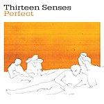 Thirteen Senses Perfect (Single)