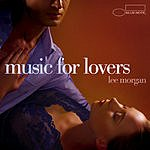Lee Morgan Music For Lovers